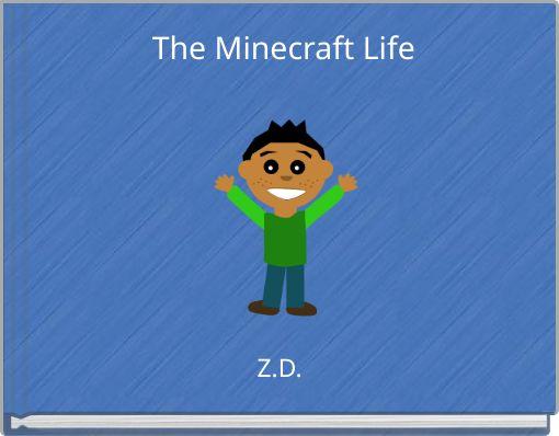 The Minecraft Life