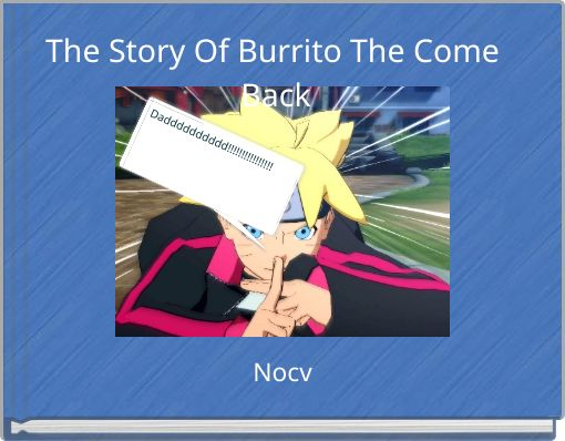 The Story Of Burrito The Come Back