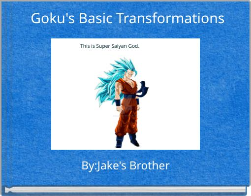 Goku's Basic Transformations
