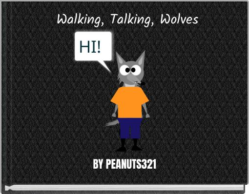 Walking, Talking, Wolves