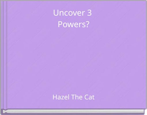 Uncover 3 Powers?