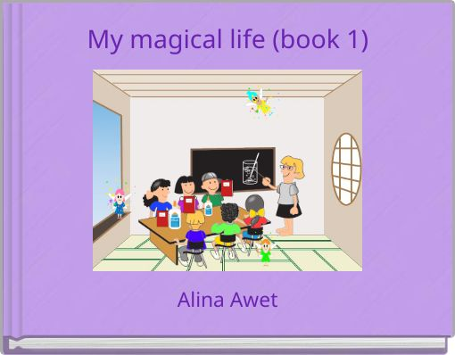My magical life (book 1)