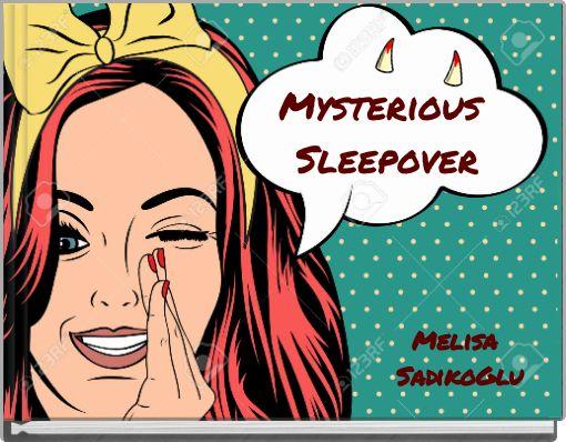 Mysterious Sleepover