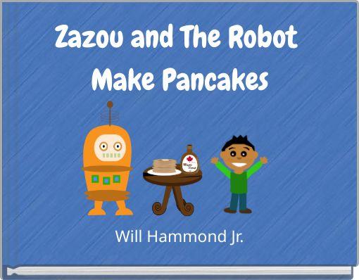 Zazou and The Robot Make Pancakes