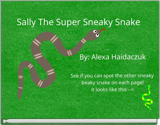 Sally The Super Sneaky Snake