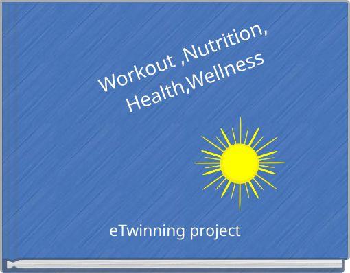 Workout ,Nutrition, Health,Wellness