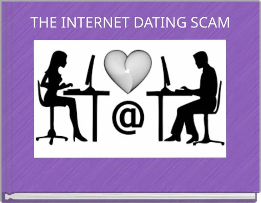 THE INTERNET DATING SCAM