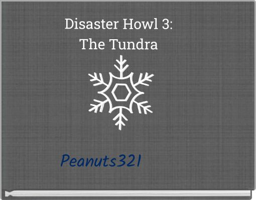 Disaster Howl 3:The Tundra