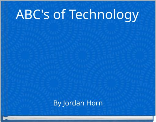 ABC's of Technology