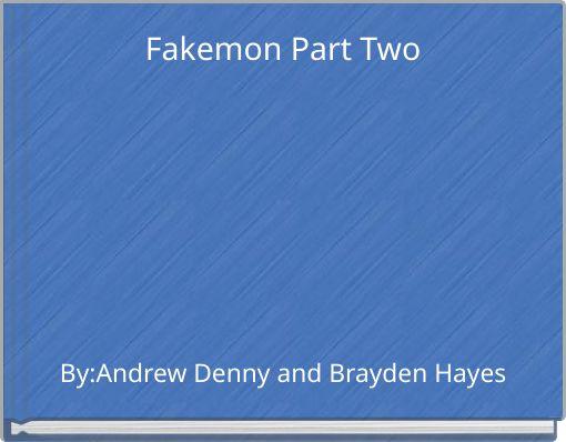 Fakemon Part Two