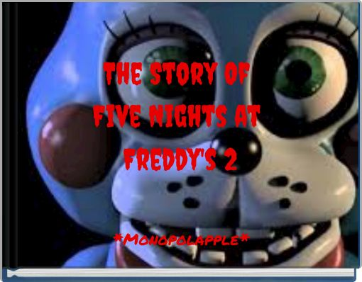 The Story Of Five Nights at Freddy's 2