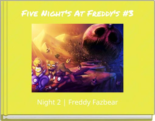 Five Night's At Freddy's #3