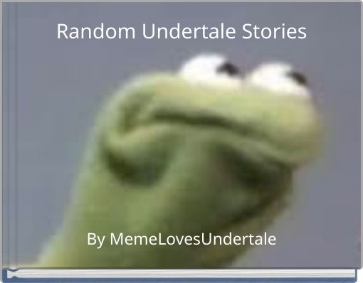 Random Undertale Stories