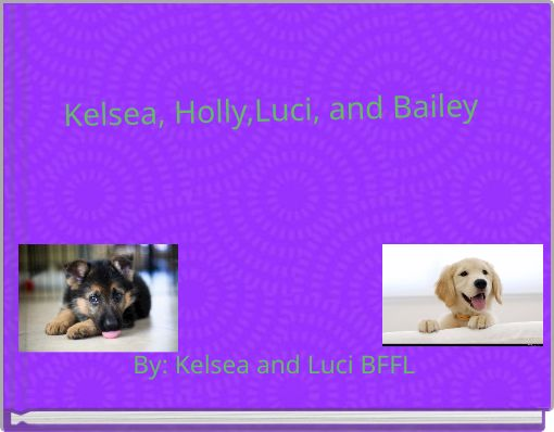 Kelsea, Holly,Luci, and Bailey
