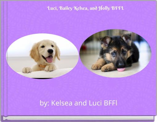 Luci, Bailey Kelsea, and Holly BFFL