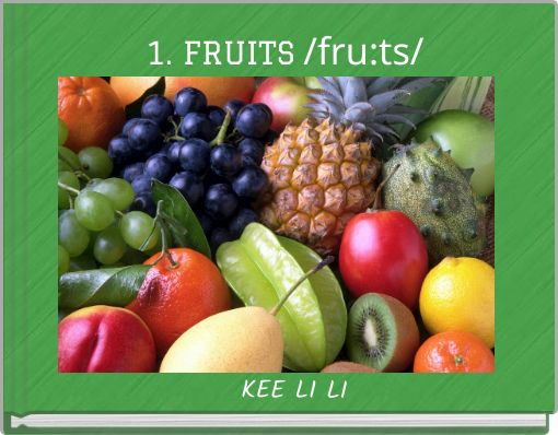 1. FRUITS       /fru:ts/