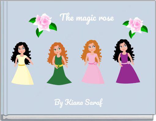 The magic rose