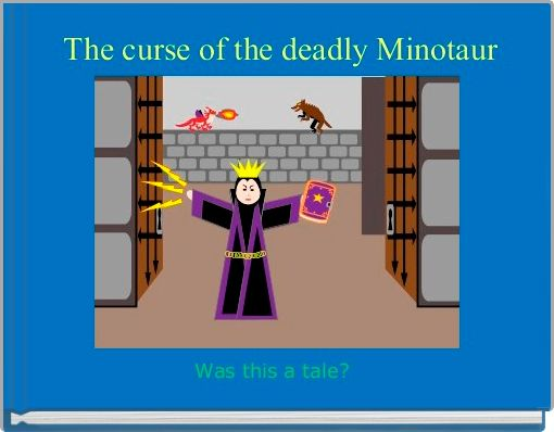 The curse of the deadly Minotaur