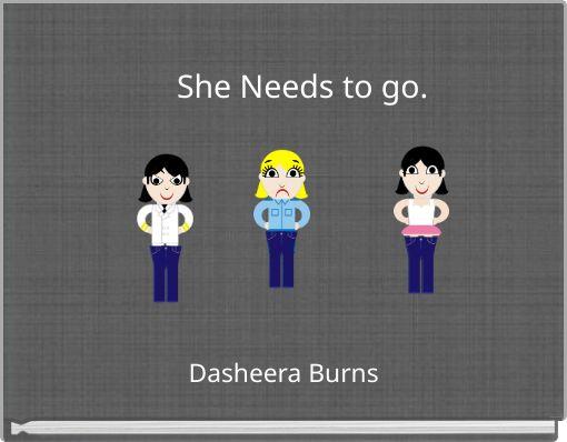 She Needs to go.