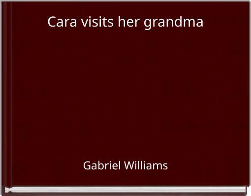 Cara visits her grandma