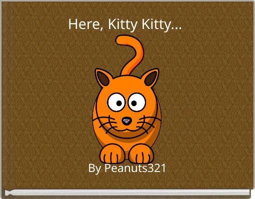 Here, Kitty Kitty...
