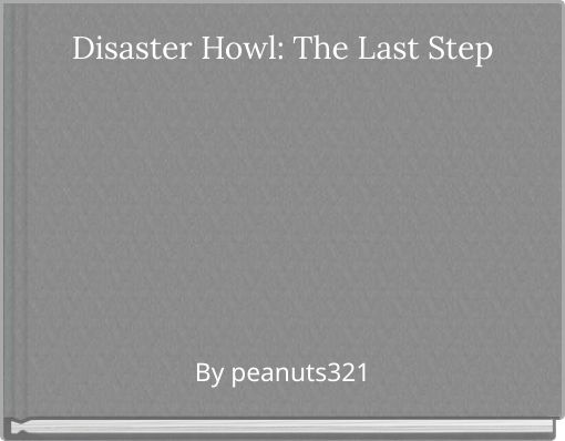Disaster Howl: The Last Step