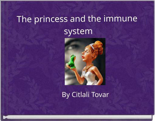 The princess and the immune system