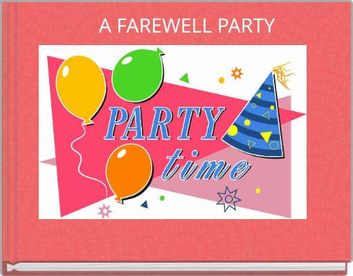 A FAREWELL PARTY