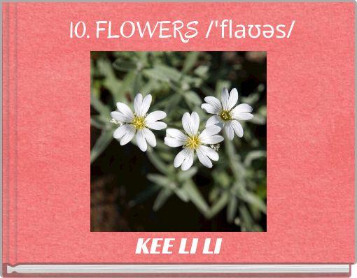 10. FLOWERS     /'flaʊəs/