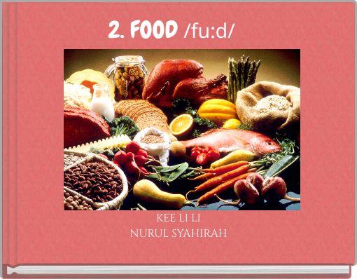 2. FOOD  /fu:d/