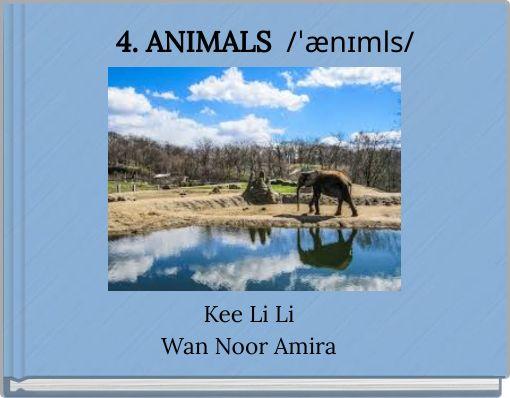 4. ANIMALS   /ˈænɪmls/