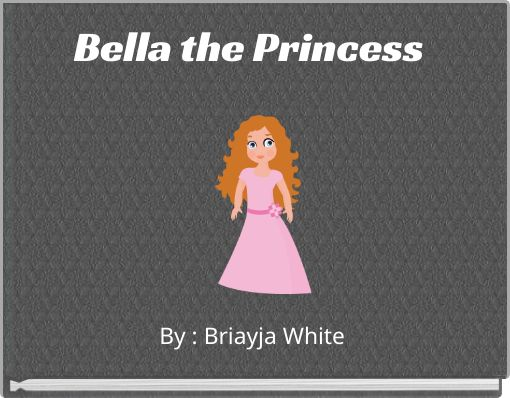 Bella the Princess