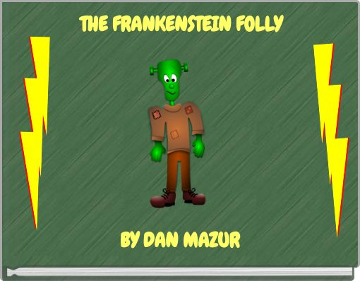 THE FRANKENSTEIN FOLLY