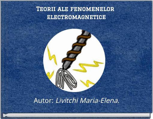 Teorii ale fenomenelor electromagnetice