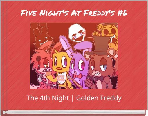 Five Night's At Freddy's #6