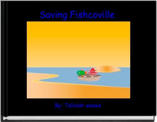 Saving Fishcoville