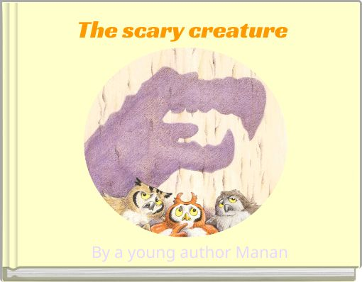 The scary creature