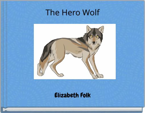 The Hero Wolf
