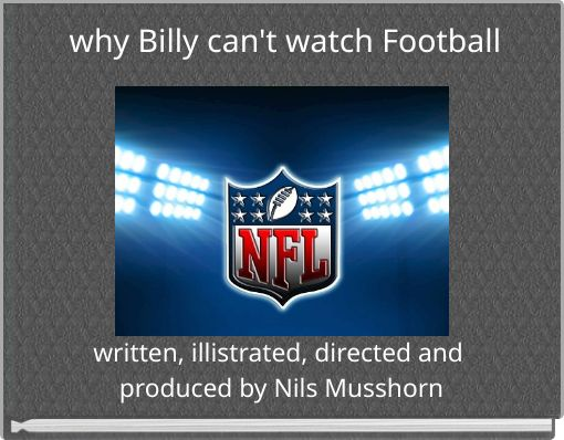 why Billy can't watch Football