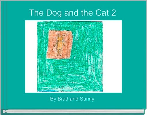 The Dog and the Cat 2