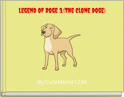 Legend of Doge 3.(The clone doge)
