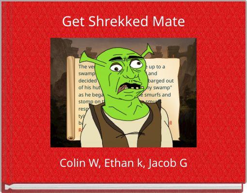 Get Shrekked Mate