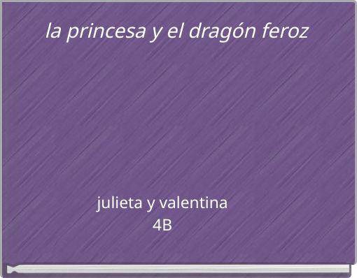 la princesa y el dragón feroz