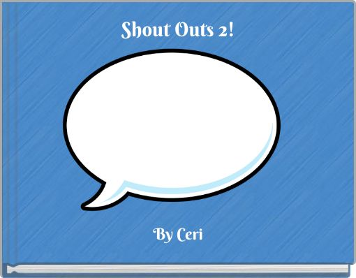Shout Outs 2!