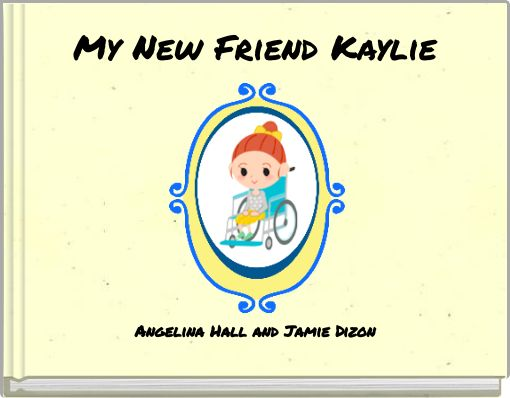 My New Friend Kaylie