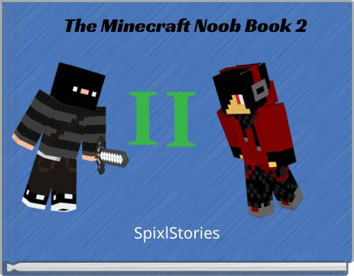 The Minecraft Noob Book 2