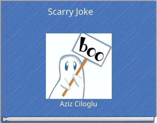 Scarry Joke