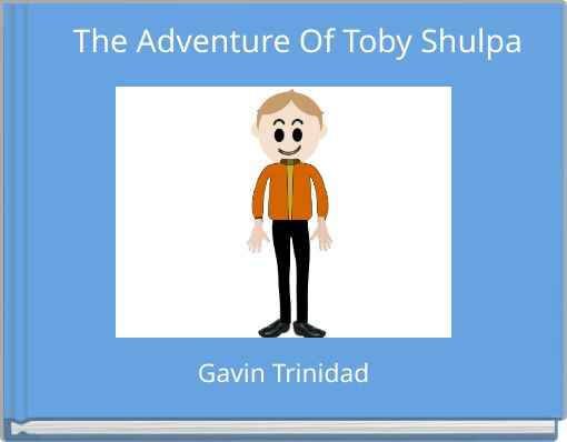 The Adventure Of Toby Shulpa