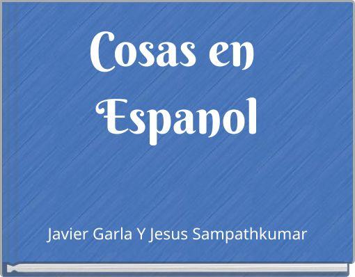 Cosas en Espanol
