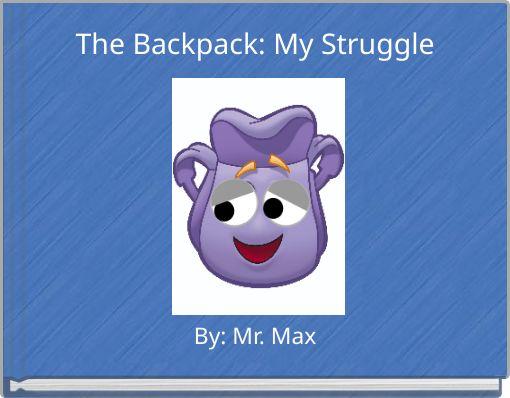 The Backpack: My Struggle